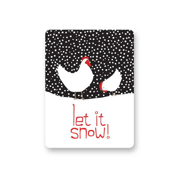 "Let it Snow (Chickens) sign - 9"" x 12"""