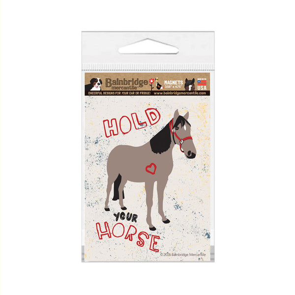 "Hold Your Horse (Cream Color) Magnet - 3.56"" x 4.75"""