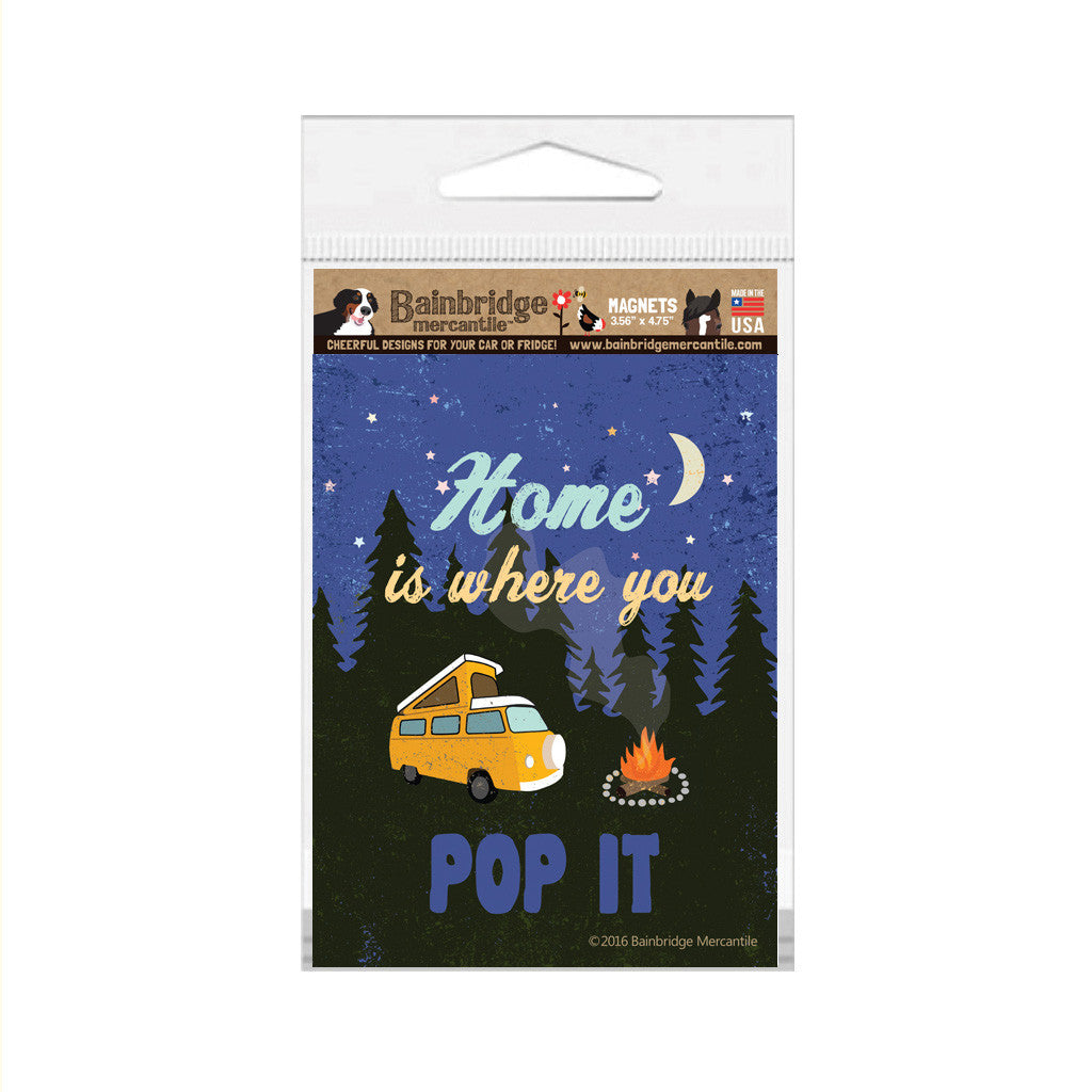 "Home is Where You Pop It Magnet - 3.56"" x 4.75"""