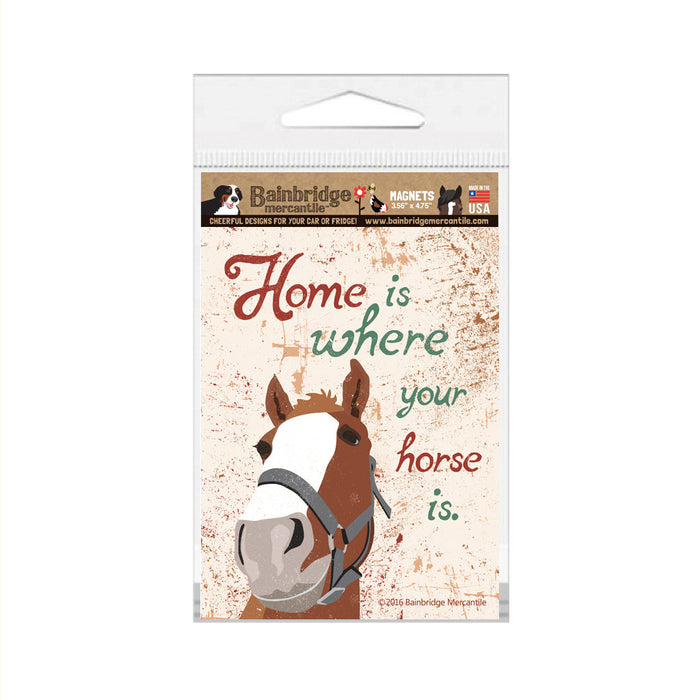 "Home is Where Your Horse Is (Brown) Magnet - 3.56"" x 4.75"""