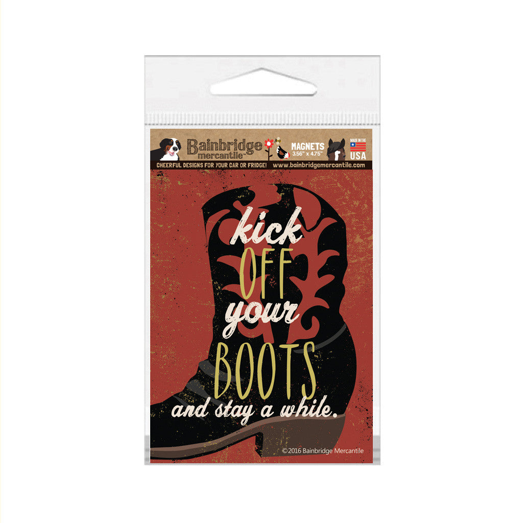 "Kick Off Your Boots and Stay a While Magnet - 3.56"" x 4.75"""