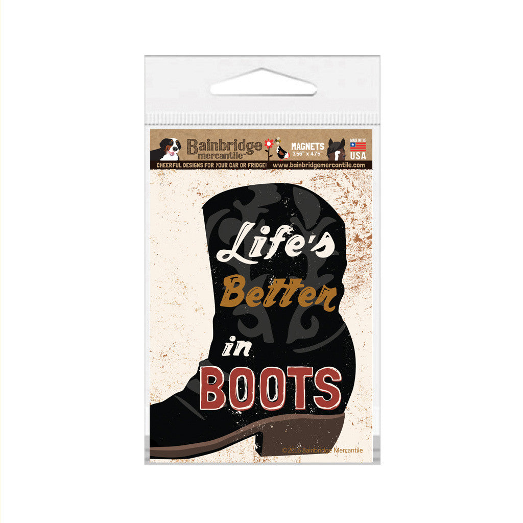 "Life's Better In Boots Magnet - 3.56"" x 4.75"""