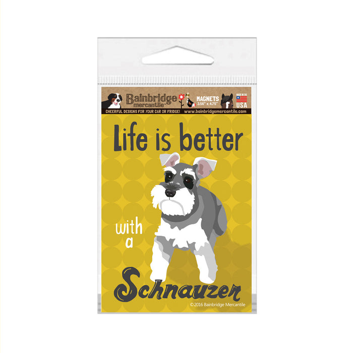 "Life Is Better With A Schnauzer Magnet -3.56"" x 4.75"""
