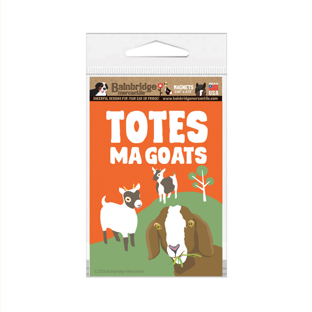 "Totes Ma Goats Magnet -3.56"" x 4.75"""