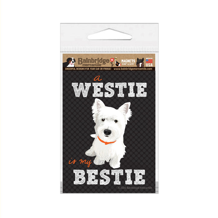 "A Westie Is My Besty Magnet -3.56"" x 4.75"""