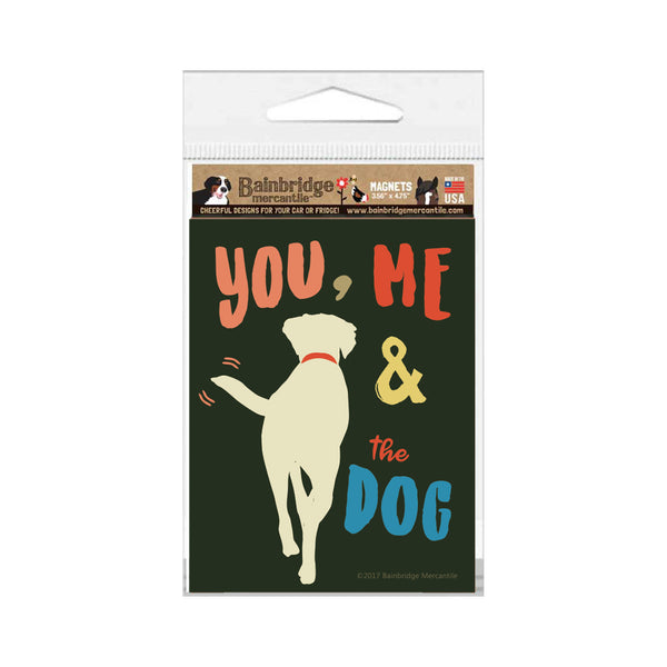 "You, Me and the Dog Magnet 3.56"" x 4.75"""