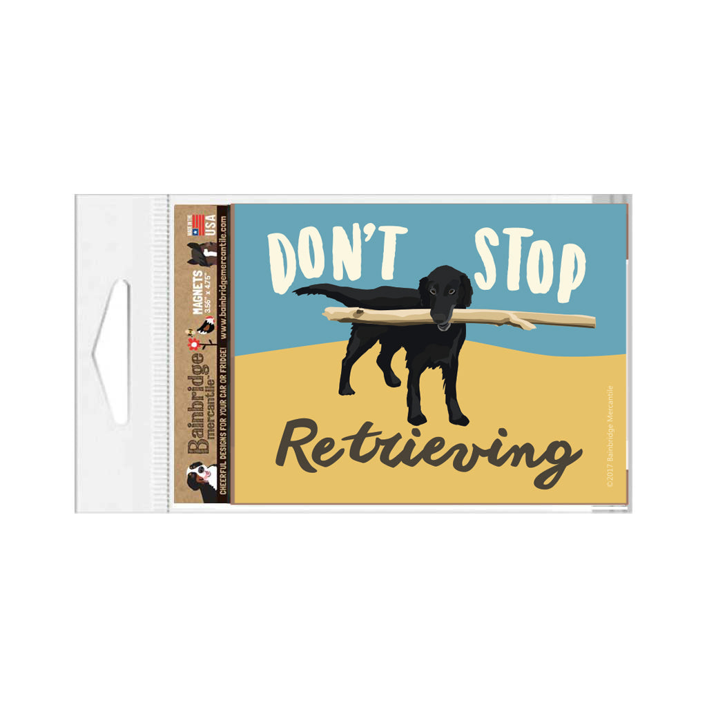 "Don't Stop Retrieving Magnet 3.56"" x 4.75"""