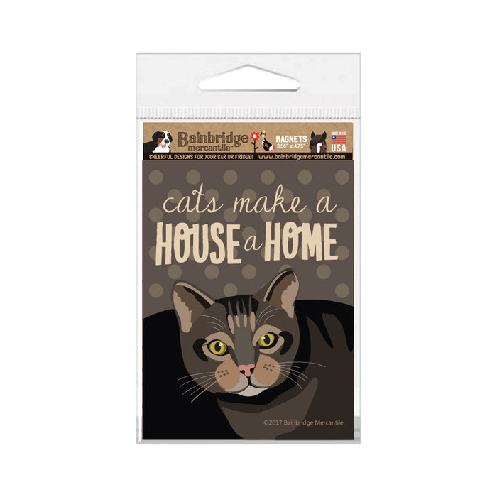 "Cats Make a House a Home Magnet 3.56"" x 4.75"""