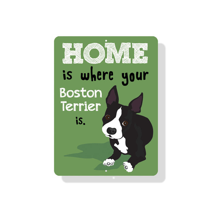 "Home Is Where your Boston Terrier Is Sign 9"" x 12"" Green"