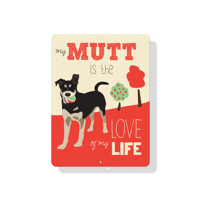 "My Mutt is the Love of My Life 9"" x 12"" Red"