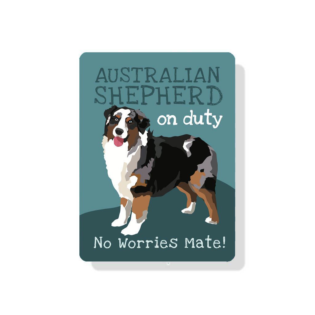 "Australian Shepherd On Duty (Tri-Colored dog) sign 9"" x 12"""