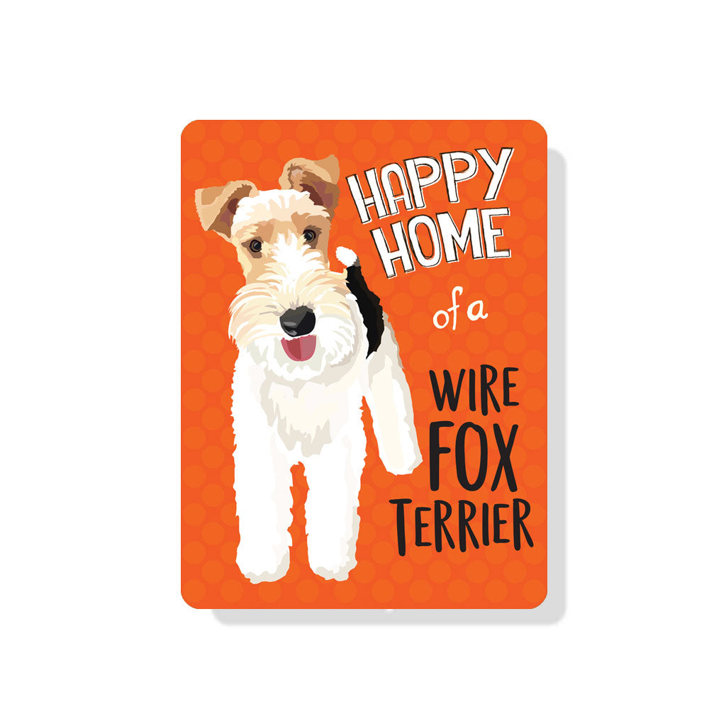 "Wire Fox Terrier - Happy Home of a Wire Fox Terrier Sign 9"" x 12"""