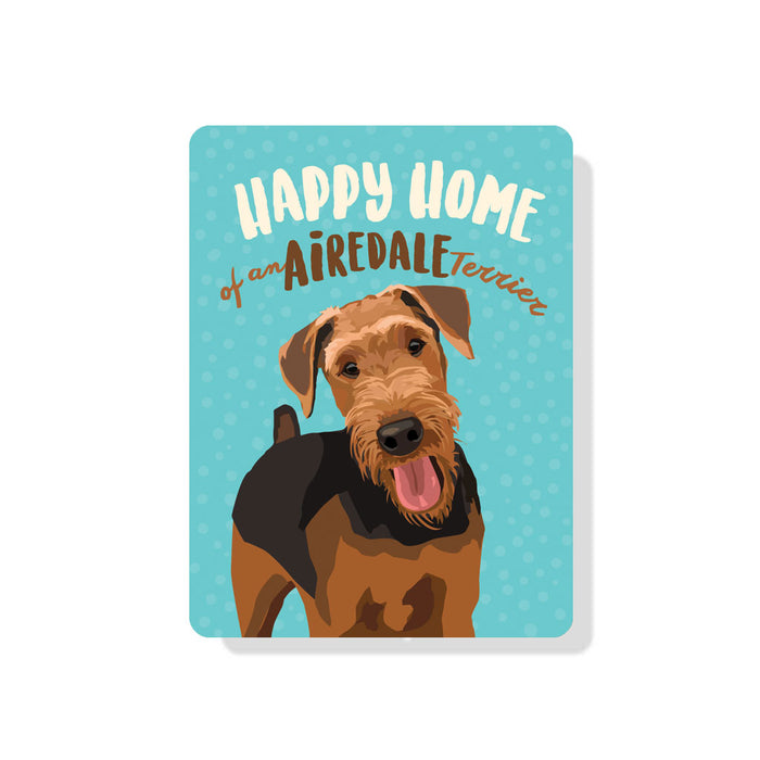 "Airedale Terrier- Happy Home of an Airedale Terrier Sign 9"" x 12"""