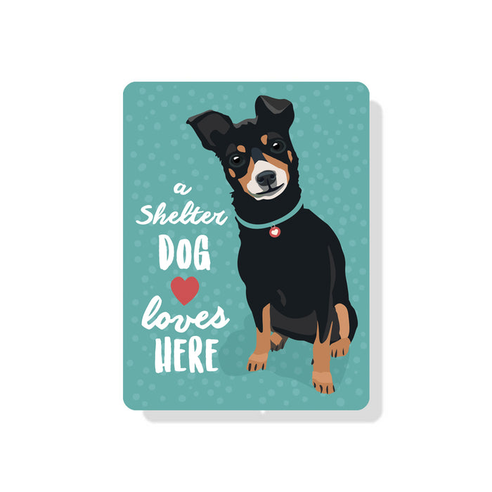 "Shelter Dog - A Shelter Dog Loves Here sign 9"" x 12"""