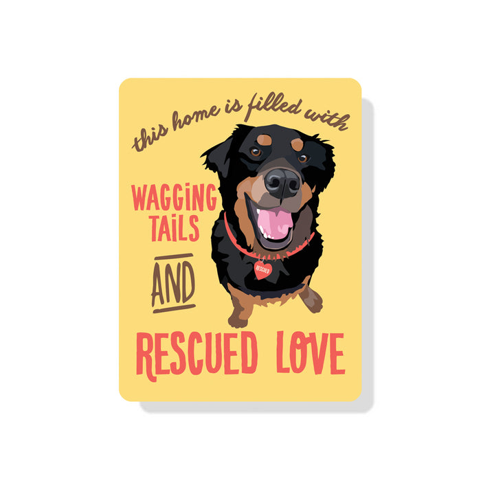 "Rescue Dog - Wagging Tails and Rescued Love sign 9"" x 12"""