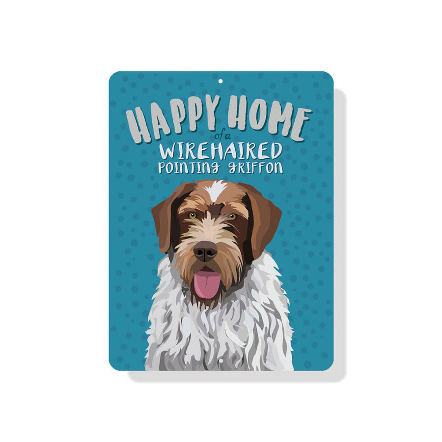 "Wirehaired Pointing Griffon -  Happy Home of a Wirehaired Pointing Griffon Sign 9"" x 12"""