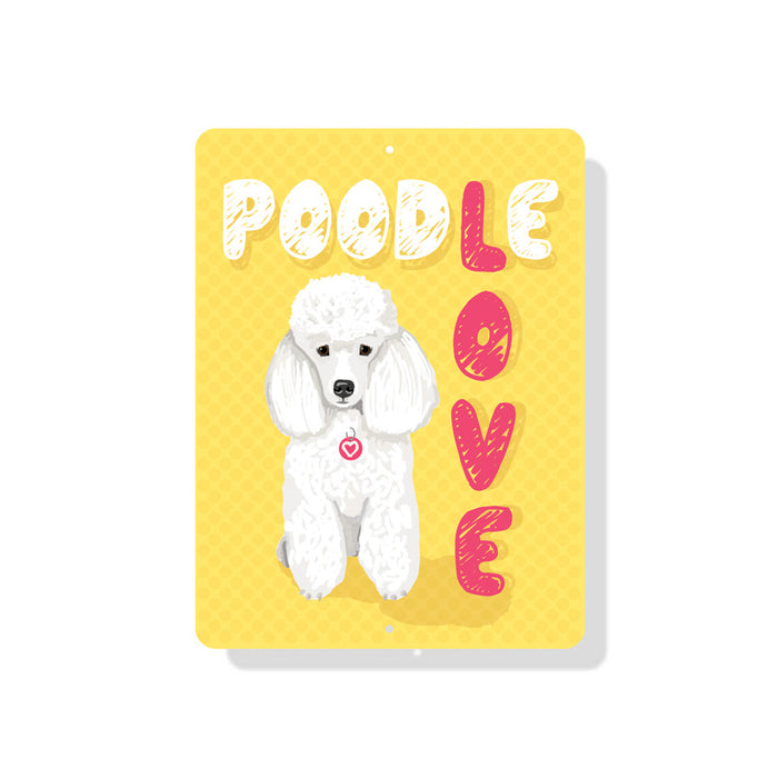 "Poodle Love sign 9"" x 12"" (White Dog)"