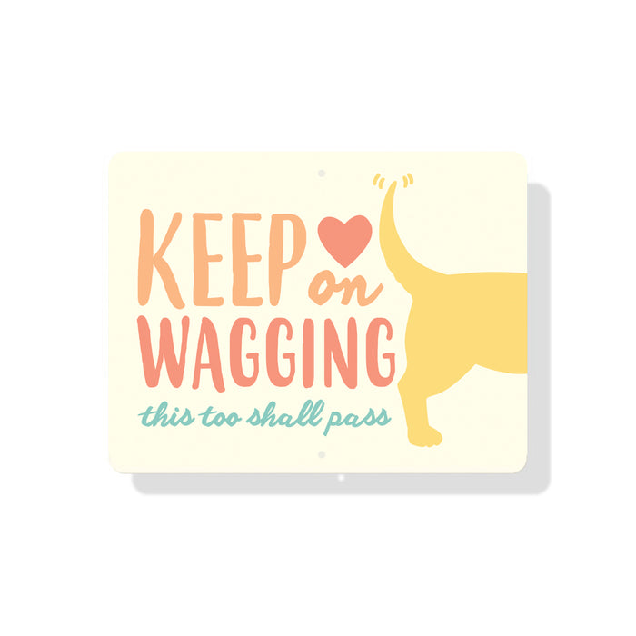 "Keep On Wagging sign 9"" x 12"""