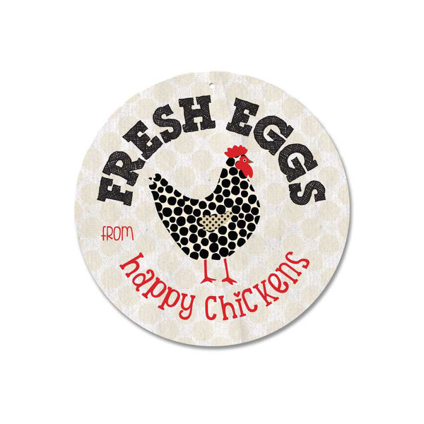 "Fresh Eggs From Happy Chickens sign 9"" Round - Milk Paint"