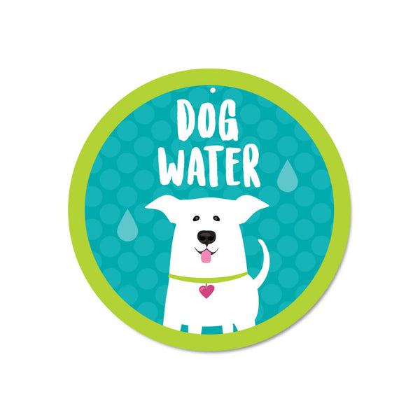 "Dog Water sign 9"" Round"