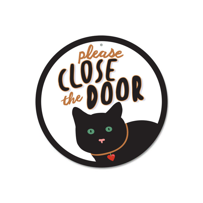 "Please Close The Door (Cat) sign 9"" Round"