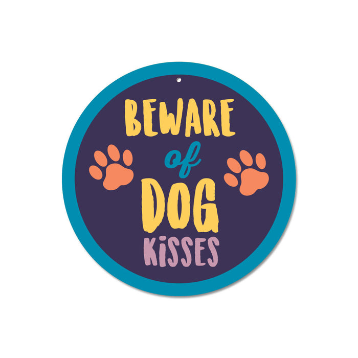 "Beware of Dog Kisses sign 9"" Round"