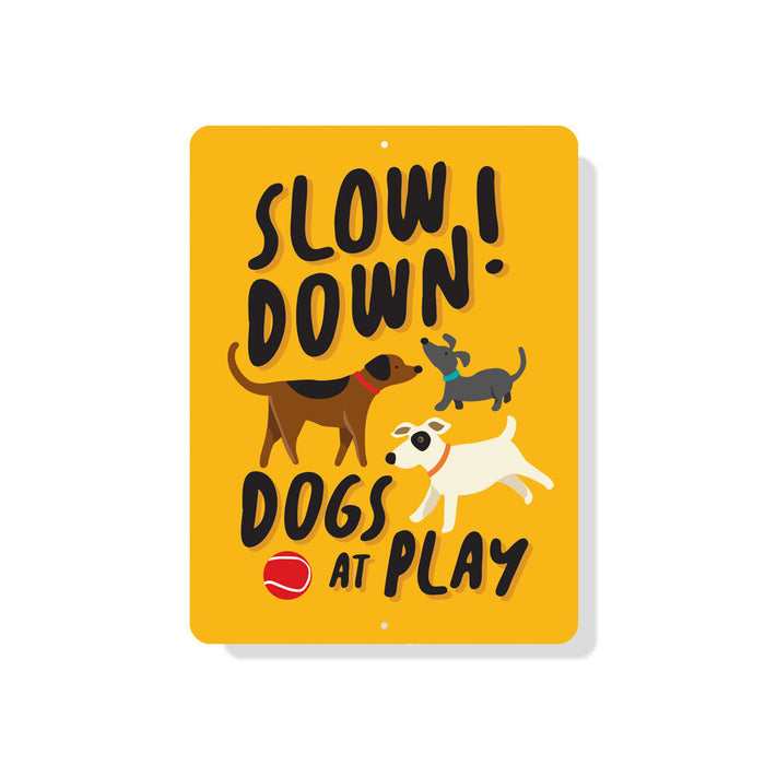 "Please Slow Down - Dogs at Play Sign 9"" x 12"" Mustard"