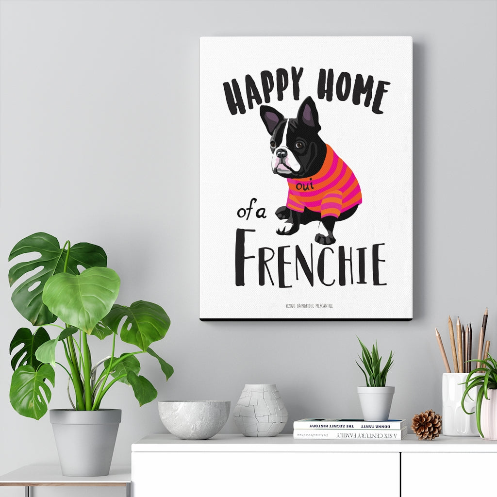 "Frenchie ""Happy Home of a Frenchie"" Canvas Gallery Wrap"