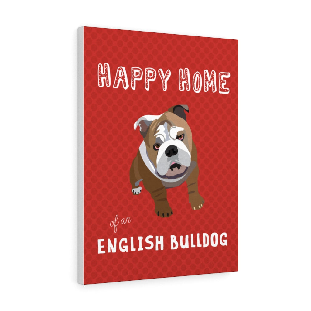 Happy Home of an English Bulldog Canvas Gallery Wrap