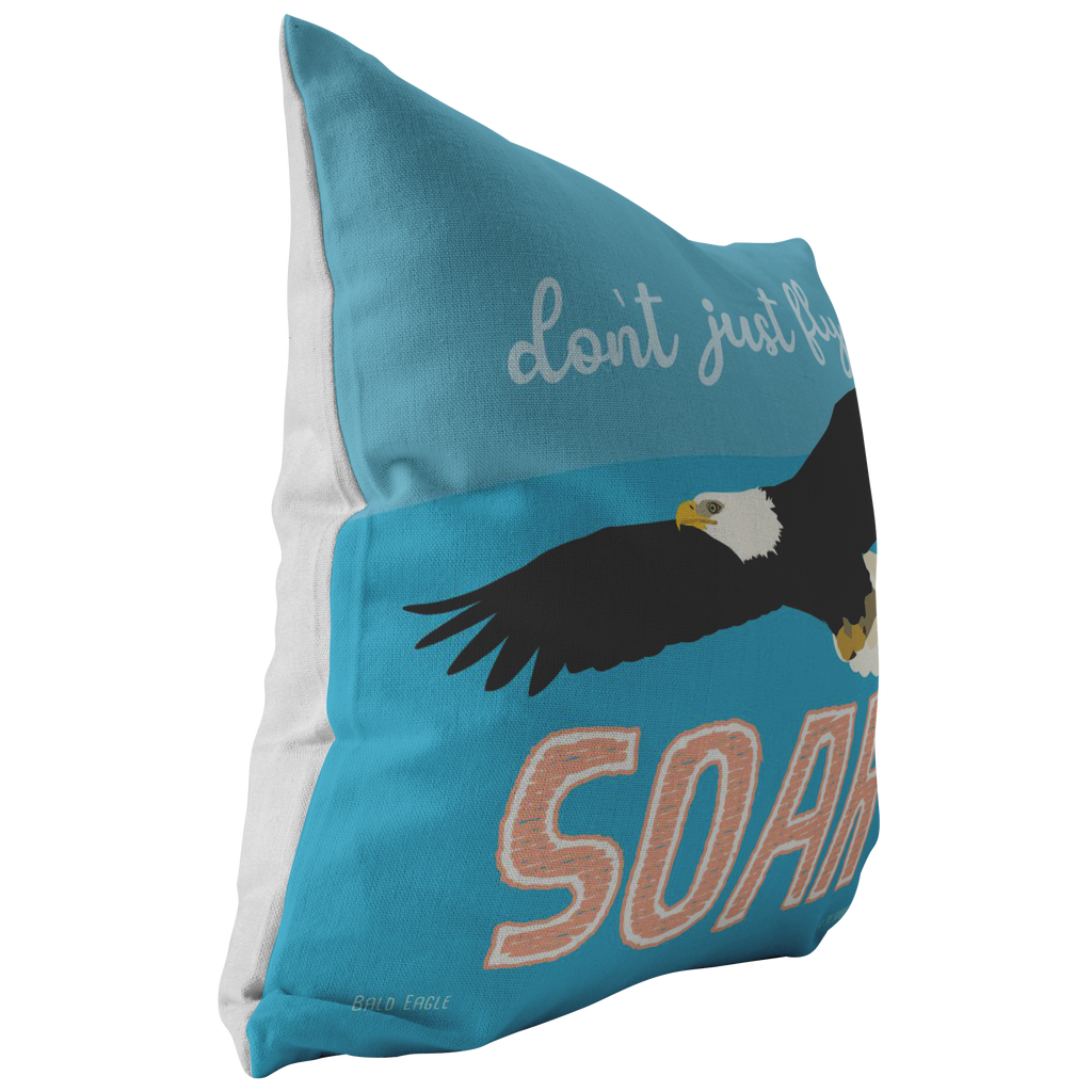 Don't Just Fly, Soar (Bald Eagle) Pillow