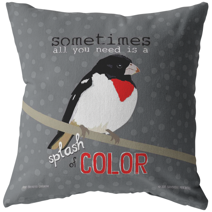 Sometimes All You Need is a Splash of Color (Red Breasted Grosbeak) Pillow