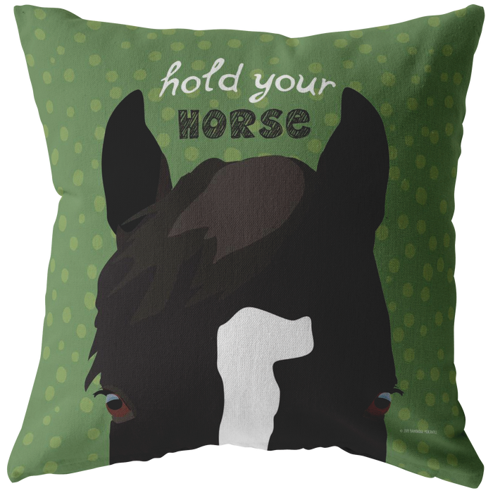 Hold Your Horse Pillow
