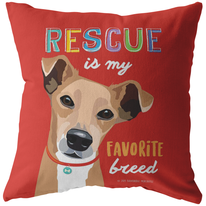 Rescue is my Favorite Breed Pillow