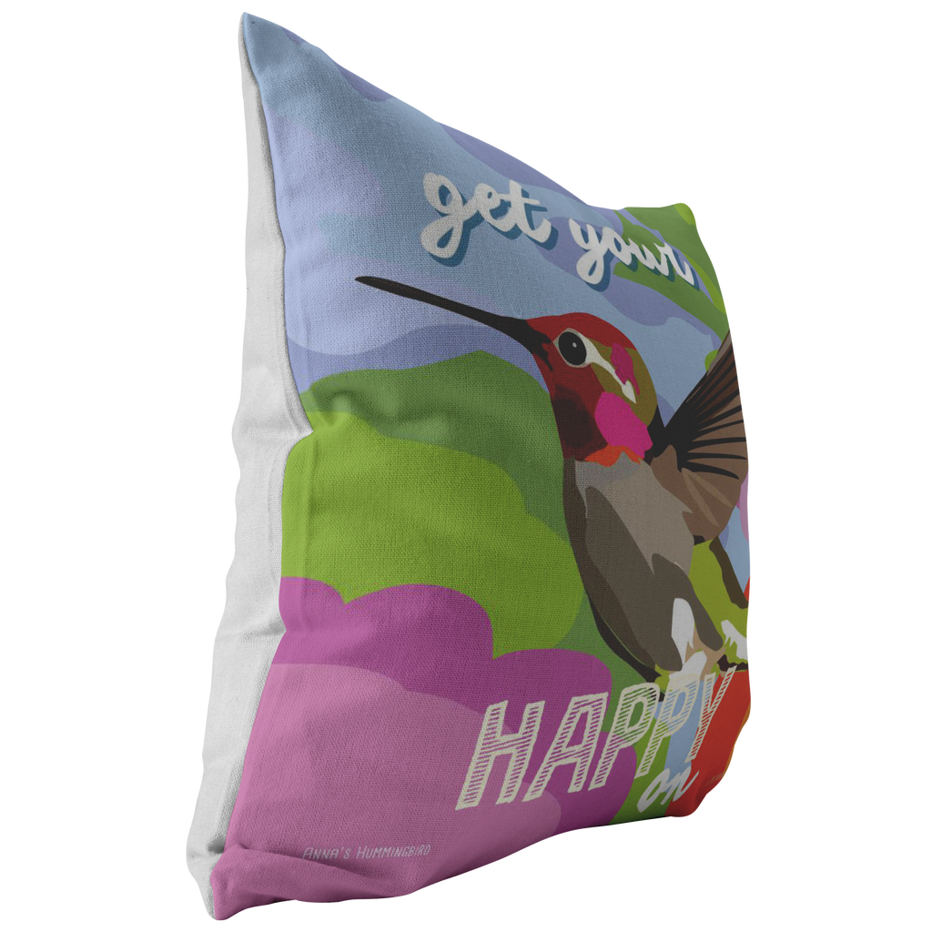 Get Your Happy On (Hummingbird) Pillow