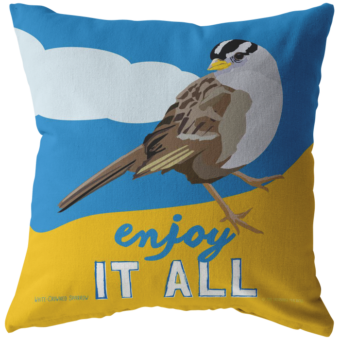 Enjoy It All (Sparrow) Pillow