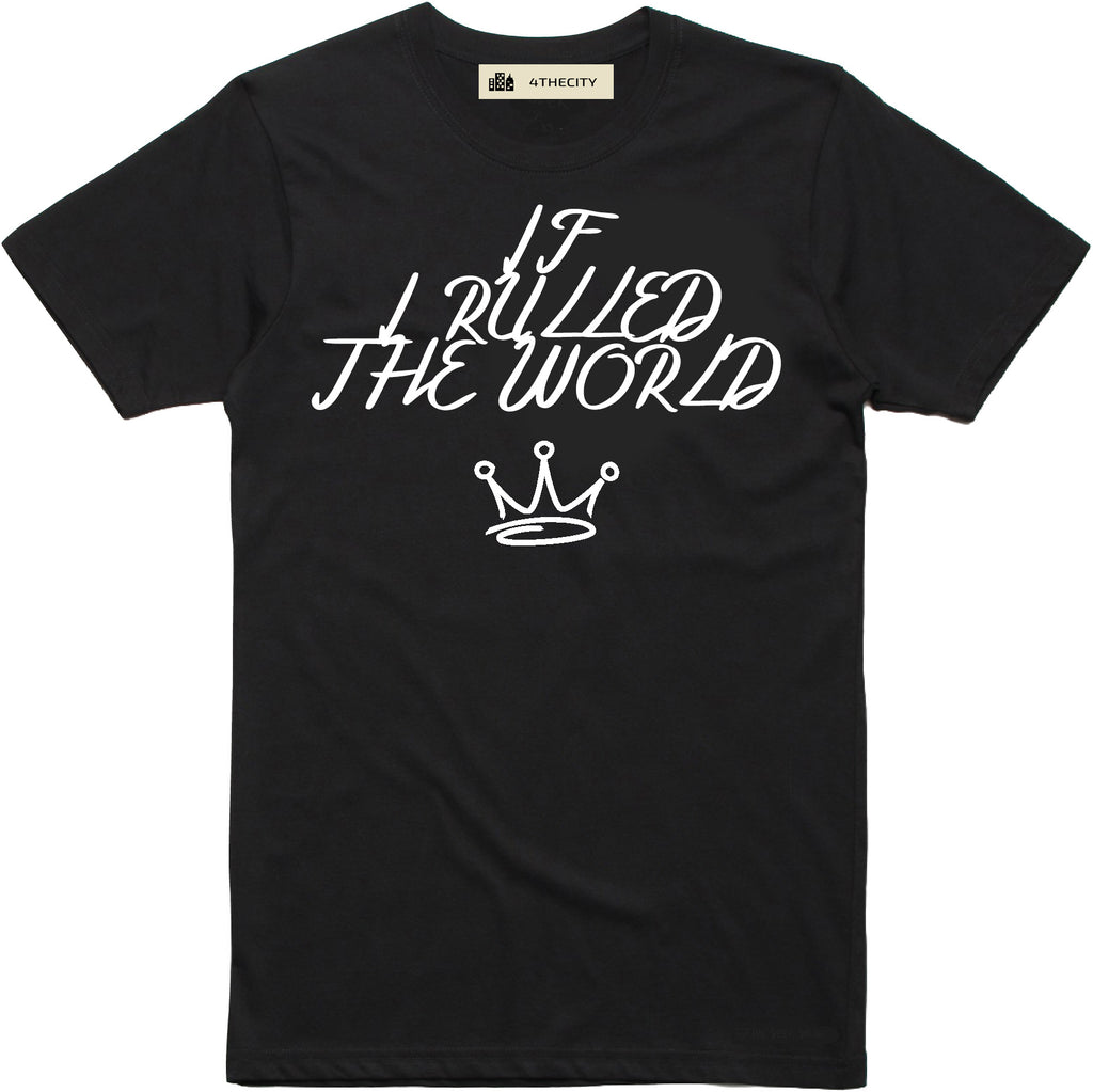 "4TC ""If I Ruled The World"" T-Shirt"