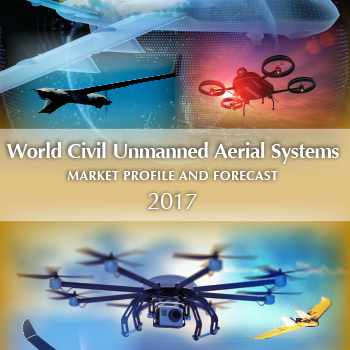2017 World Civil Unmanned Aerial Systems Market Profile & Forecast