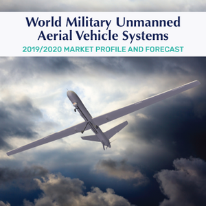 2019-2020 World Military Unmanned Aerial Systems Market Profile & Forecast