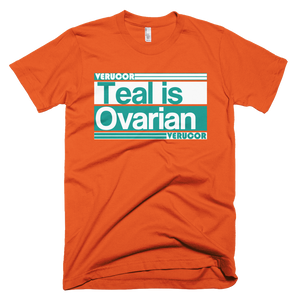 This is the Teal is Ovarian t-shirt in Orange.