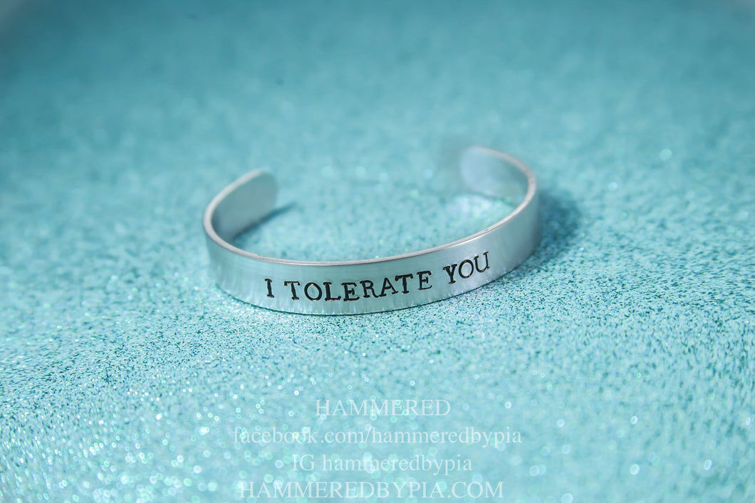 I TOLERATE YOU