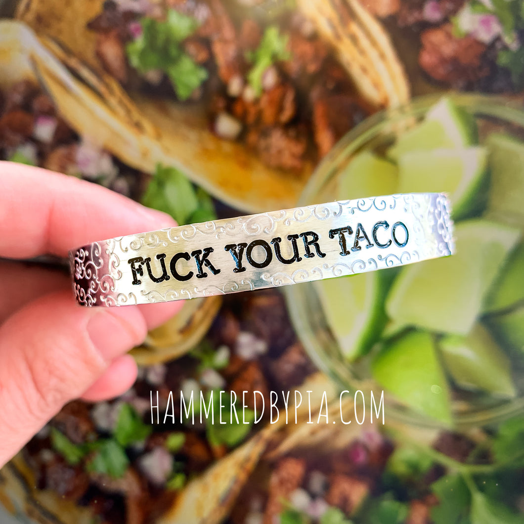 FUCK YOUR TACO
