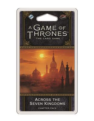 Game of Thrones LCG 2nd Ed. Across the Seven King. - TCG Online