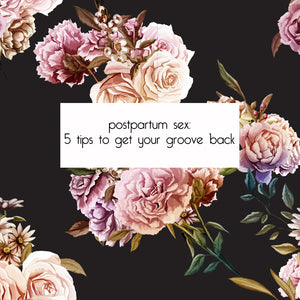 Getting Your Postpartum Groove Back