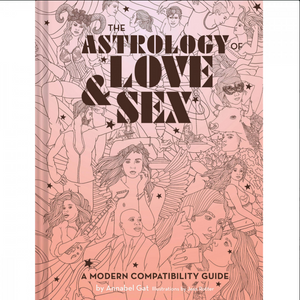Astrology of Love & Sex: A Modern Compatibility Guide