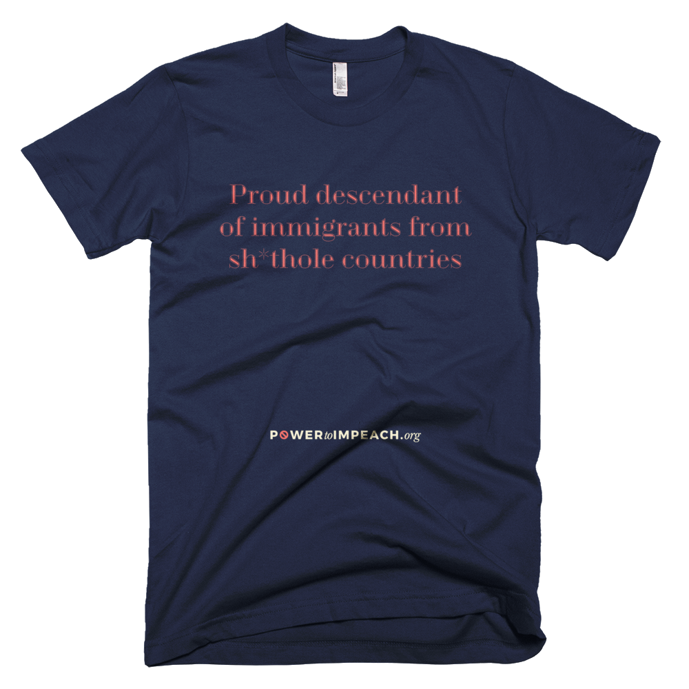 Immigrants from Sh*thole Countries T-shirt
