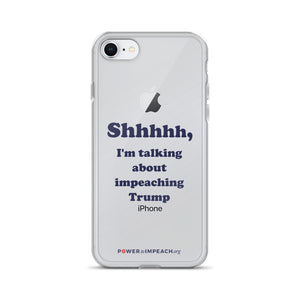 Shhh Impeaching Trump iPhone Case