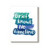 Grief knows no timeline