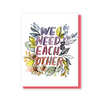 We need each other card