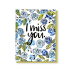 I miss you blue flowers card