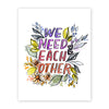 We need each other art print